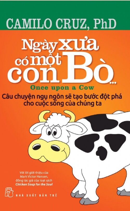 Once Upon a Cow: Eliminating Excuses and Settling for Nothing but Success - By Camilo Cruz Ph.D