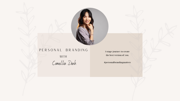 Personal Branding with CamelliaDinh